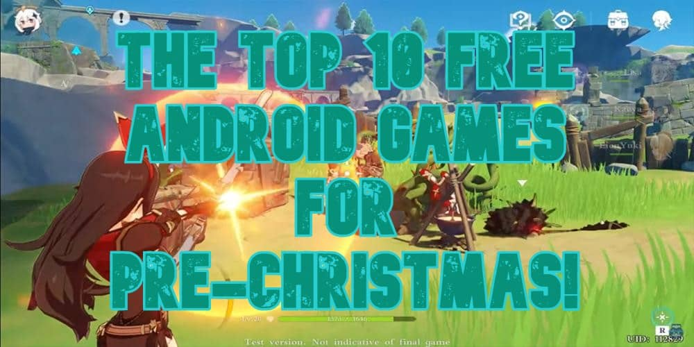 The Top 10 Free Android Games For Pre-Christmas