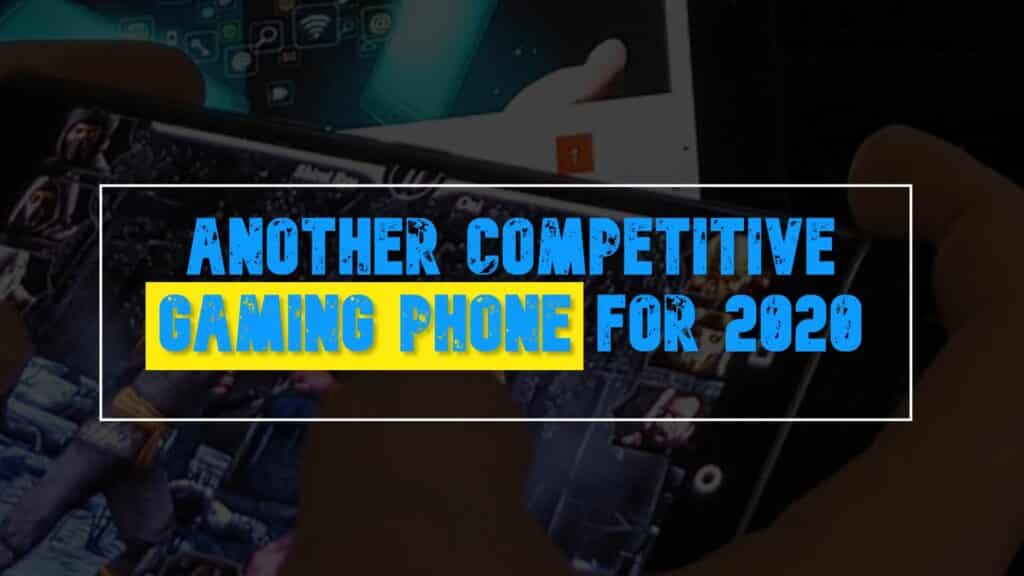 Another Competitive Gaming Phone For 2020