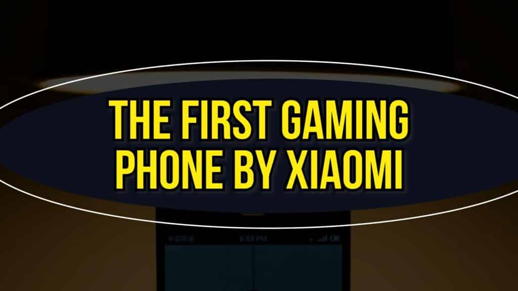 The First Gaming Phone By Xiaomi
